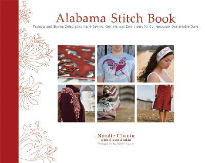Alabama Stitch Book By Chanin, Natalie/ Stukin, Stacie/ Rausch, Robert (PHT)